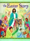 The Easter Story (eBook): From the Gospels of Matthew, Mark, Luke and John