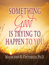 Something Good is Trying to Happen to You (eBook)