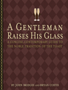 A Gentleman Raises His Glass (eBook): A Concise, Contemporary Guide to the Noble Tradition of the Toast