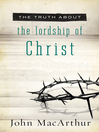 The Truth About the Lordship of Christ (eBook)