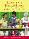 Larissa's Breadbook (eBook): Breaking Bread & Telling Tales with Women of the American South