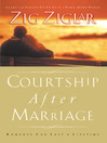 Courtship After Marriage (eBook): Romance Can Last a Lifetime