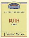 Thru the Bible Volume, 11 (eBook): History of Israel (Ruth)