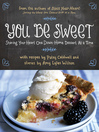 You Be Sweet (eBook): Sharing Your Heart One Down-Home Dessert at a Time