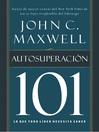 Autosuperación 101 (eBook): Lo que todo líder necesita saber
