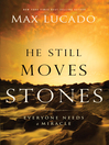 He Still Moves Stones (eBook): Discover the God Who Still Does the Impossible—In Your Life