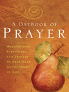 A Daybook of Prayer (eBook): Meditations, Scriptures and Prayers to Draw Near to the Heart of God