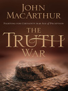 The Truth War (eBook): Fighting for Certainty in an Age of Deception