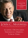 Chapter 15: Leaders Distinguish Themselves During Tough Times (eBook)