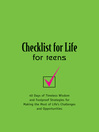 Checklist for Life for Teens (eBook): 40 Days of Timeless Wisdom & Foolproof Strategies for Making the Most of Life's Challenges and Opportunities