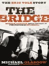 The Bridge (eBook): The Eric Volz Story