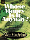 Whose Money Is It Anyway? (eBook): A Biblical Guide to Using God's Wealth
