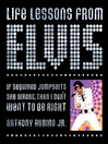 Life Lessons from Elvis (eBook): If Sequined Jumpsuits Are Wrong, Then I Don't Want To Be Right