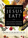 What Would Jesus Eat? (eBook): The Ultimate Program for Eating Well, Feeling Great, and Living Longer