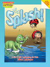 Splash! (eBook): A Kid&#39;s Curriculum Based on Max Lucado&#39;s <i>Come Thirsty</i>