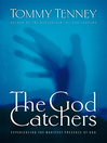 The God Catchers (eBook): Experiencing the Manifest Presence of God