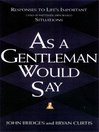 As a Gentleman Would Say (eBook): Responses to Life's Important (and Sometimes Awkward) Situations