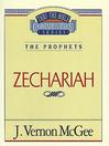 Thru the Bible Volume, 32 (eBook): The Prophets (Zechariah)