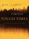 For The Tough Times (eBook): Reaching Toward Heaven for Hope