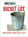 More Than a Bucket List (eBook): Making Your Dreams, Passions, and Faith a Reality