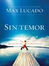 Sin Temor (eBook): Imagina tu vida sin preocupación