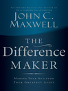 The Difference Maker (eBook): Making Your Attitude Your Greatest Asset