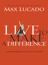 Live to Make a Difference (eBook): An Inspiring Call to Action