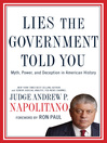 Lies the Government Told You (eBook): Myth, Power, and Deception in American History