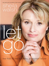 Let Go (eBook): Live Free of the Burdens All Women Know