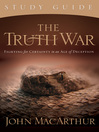 The Truth War Study Guide (eBook): Fighting for Certainty in an Age of Deception