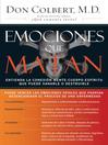 Emociones que matan (eBook): Entienda la conexión mente-cuerpo-espíritu que puede sanarle o destruirle