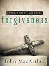 The Truth About Forgiveness (eBook)