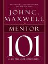 Mentor 101 (eBook): Lo que todo líder necesita saber