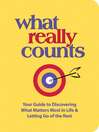 What Really Counts (eBook): Your Guide to Discovering What's Most Important in Life and Letting Go of the Rest