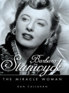 Barbara Stanwyck (eBook): The Miracle Woman