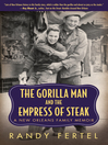 The Gorilla Man and the Empress of Steak (eBook): A New Orleans Family Memoir