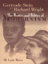 Gertrude Stein and Richard Wright (eBook): The Poetics and Politics of Modernism