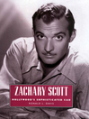 Zachary Scott (eBook): Hollywood's Sophisticated Cad