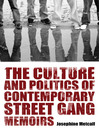 The Culture and Politics of Contemporary Street Gang Memoirs (eBook)