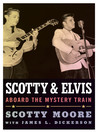 Scotty and Elvis (eBook): Aboard the Mystery Train