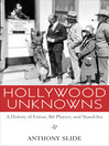 Hollywood Unknowns (eBook): A History of Extras, Bit Players, and Stand-Ins