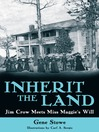 Inherit the Land (eBook): Jim Crow Meets Miss Maggie's Will