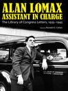 Alan Lomax, Assistant in Charge (eBook): The Library of Congress Letters, 1935-1945
