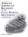 African American Religion and the Civil Rights Movement in Arkansas (eBook)