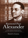 Raymond Pace Alexander (eBook): A New Negro Lawyer Fights for Civil Rights in Philadelphia