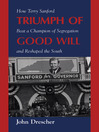 Triumph of Good Will (eBook): How Terry Sanford Beat a Champion of Segregation and Reshaped the South