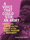 A Voice That Could Stir an Army (eBook): Fannie Lou Hamer and the Rhetoric of the Black Freedom Movement
