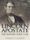 Lincoln Apostate (eBook): The Matson Slave Case
