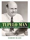 Tupelo Man (eBook): The Life and Times of George McLean, a Most Peculiar Newspaper Publisher