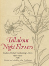 Tell About Night Flowers (eBook): Eudora Welty's Gardening Letters, 1940–1949